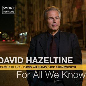 David Hazeltine For All We Know
